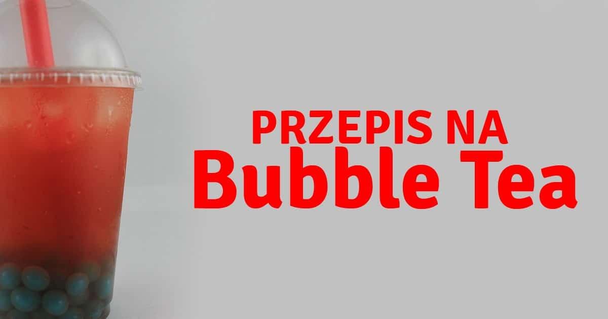 Jak zrobić domowe BubbleTea