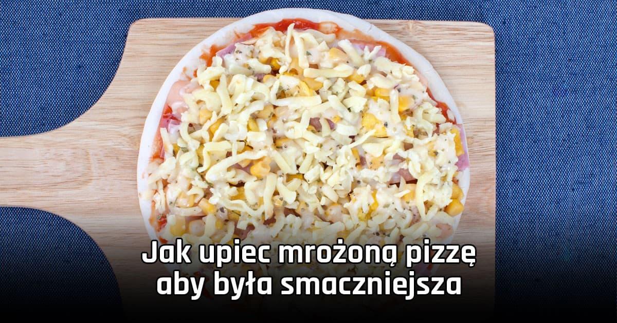 Jak upiec mrożoną pizzę aby była pyszna jak z pizzerii