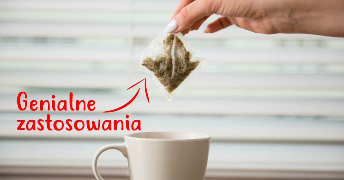 Takich zastosowań torebek od herbaty nie znaliście