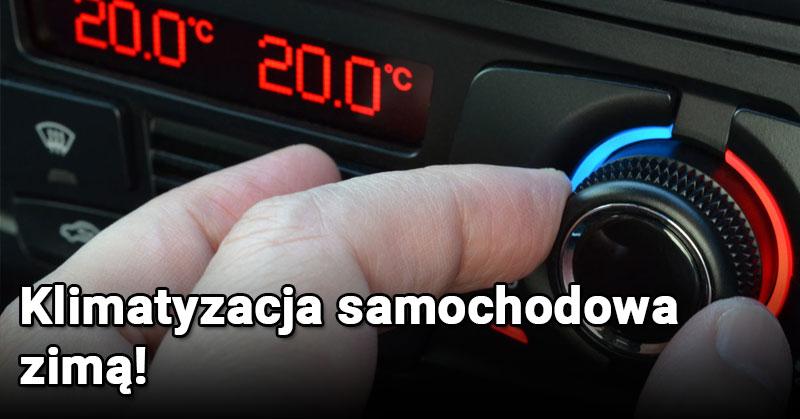 Klimatyzacja samochodowa zimą – zobacz do czego się przydaje
