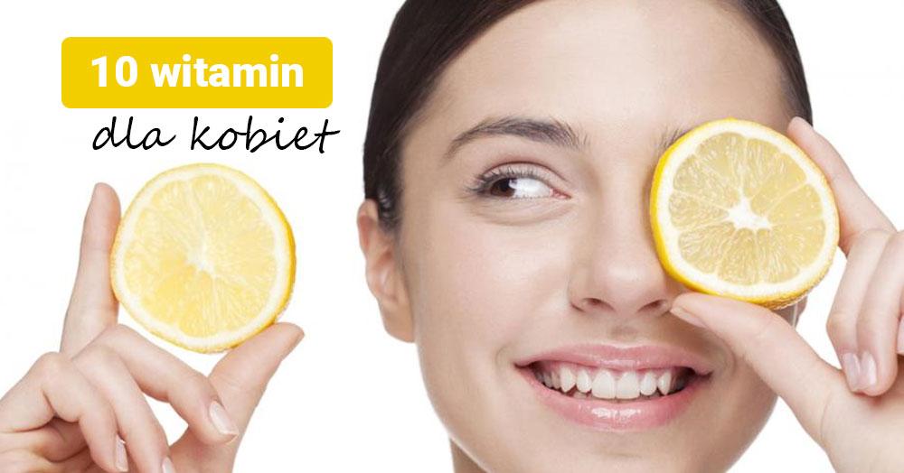 10 witamin, które powinna spożywać każda kobieta