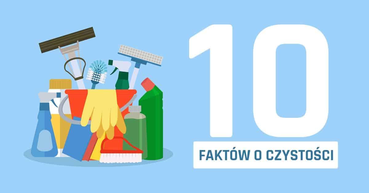 Jeśli lubisz czystość to musisz wiedzieć tych 10 rzeczy!