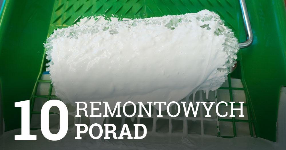 DomPelenPomyslow.pl 10 praktycznych porad, które przydadzą Ci się podczas remontu