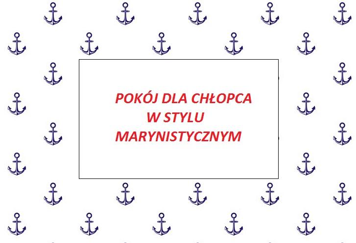 DomPelenPomyslow.pl POMYSŁ NA POKÓJ DLA CHŁOPCA - STYL MARYNISTYCZNY