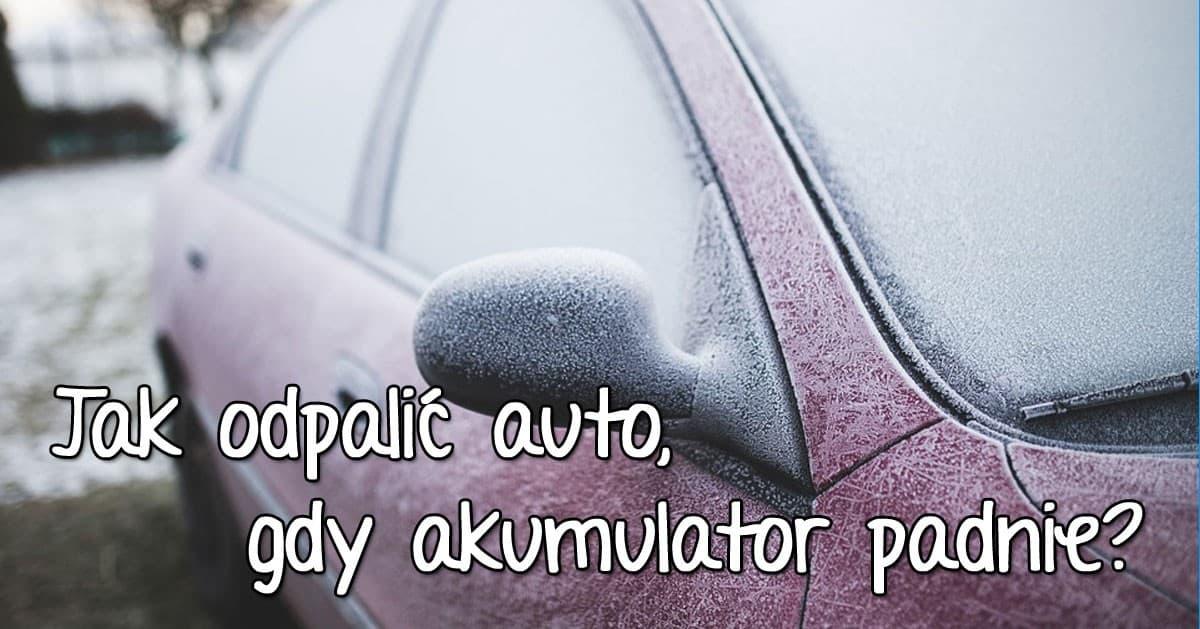 Poradnik kierowcy – jak awaryjnie odpalić samochód gdy akumulator padnie?