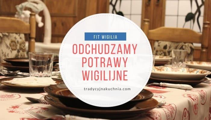 DomPelenPomyslow.pl Fit wigilia - odchudzamy potrawy wigilijne