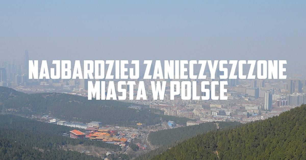 W jakich miastach w Polsce jest najwięcej SMOGU? Lista!