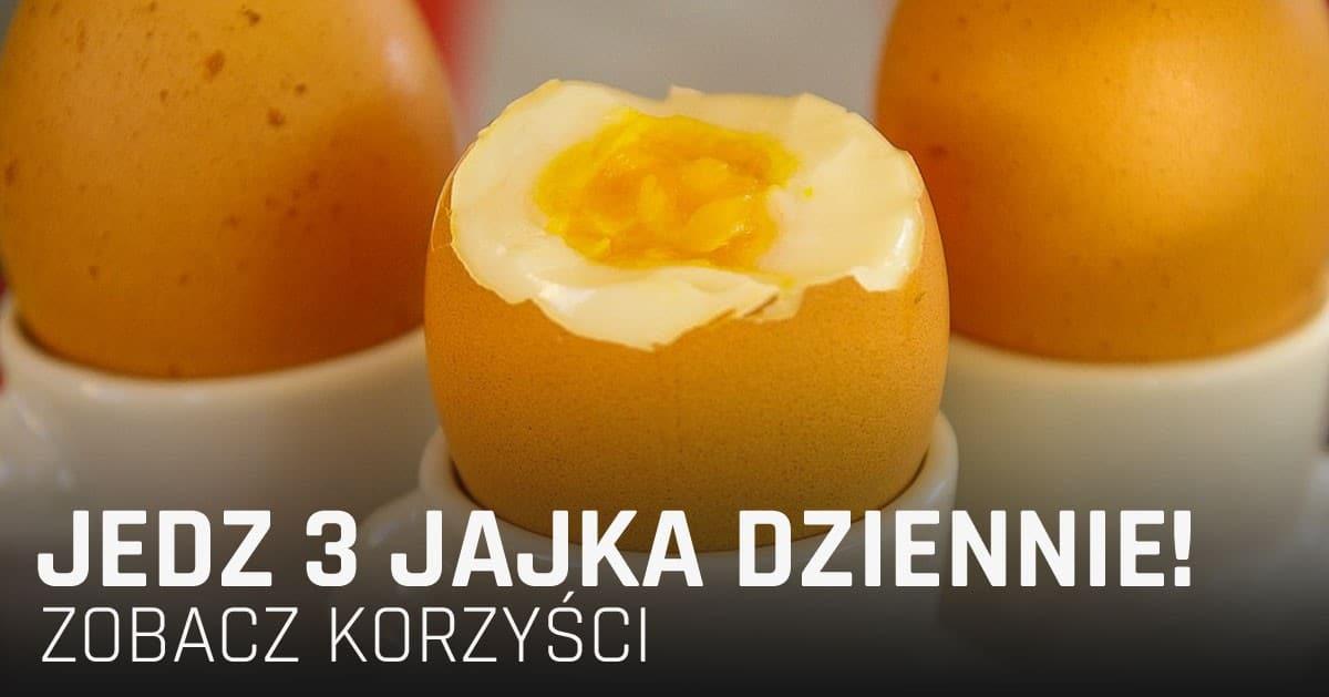 Zobacz dlaczego powinnaś jeść 3 jajka dziennie!