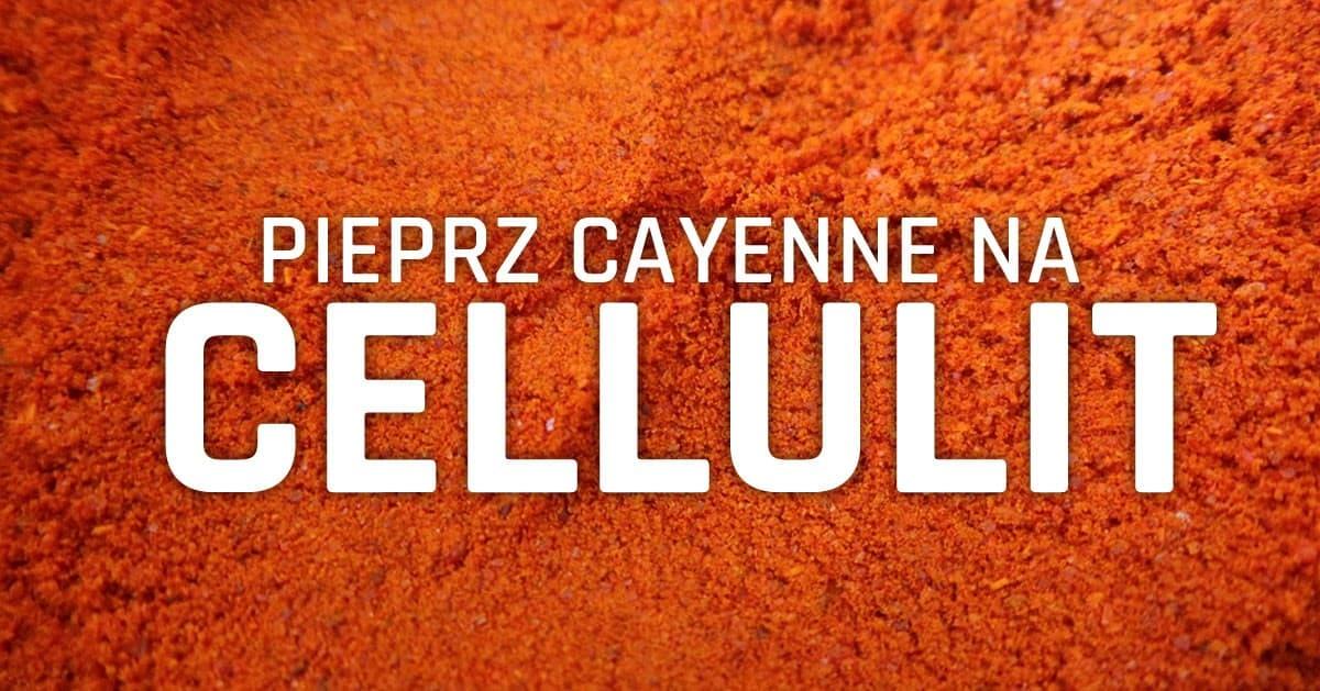 Wykorzystaj pieprz cayenne do walki z cellulitem!