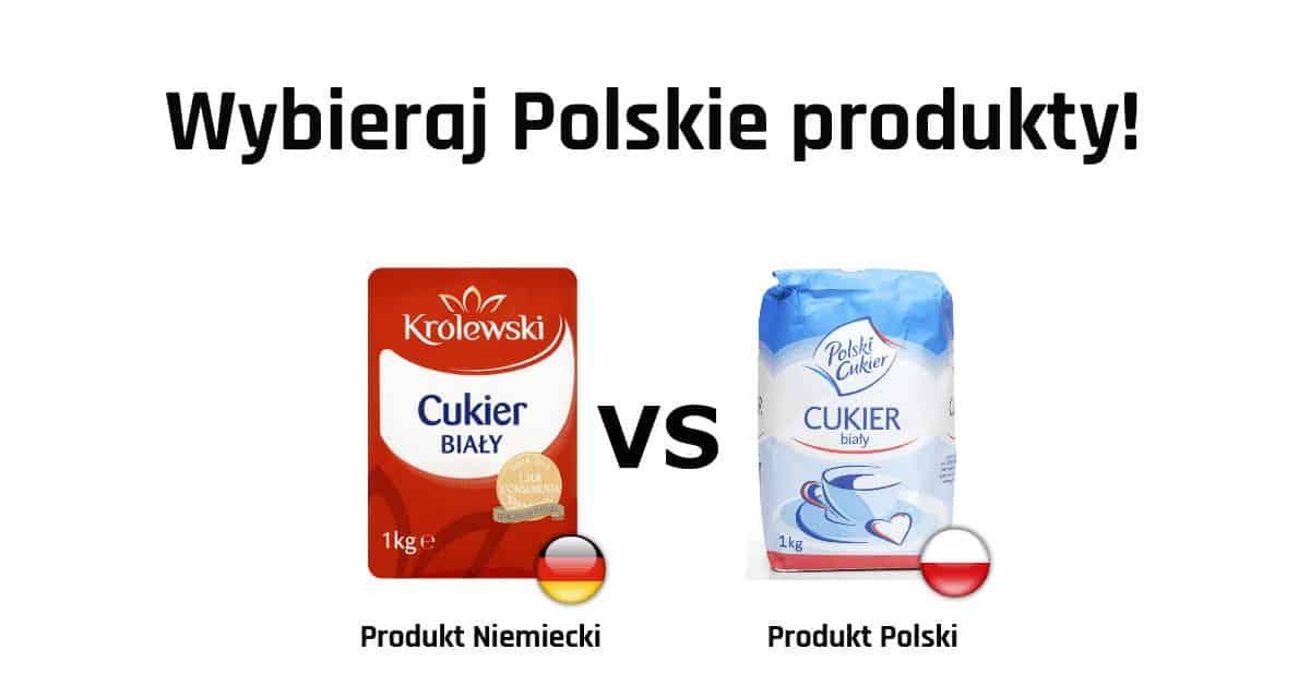 Polskie odpowiedniki znanych ze sklepów zagranicznych marek – WYBIERAJ POLSKIE PRODUKTY!