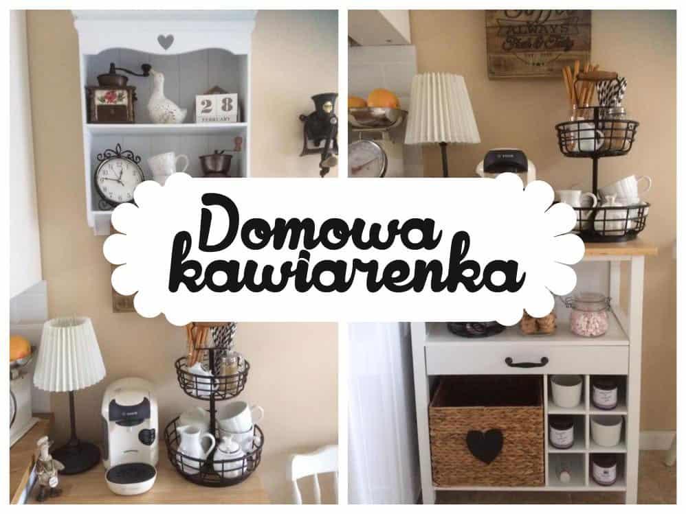 Zobacz jak zrobić domową kawiarenkę, piękna dekoracja i funkcjonalność