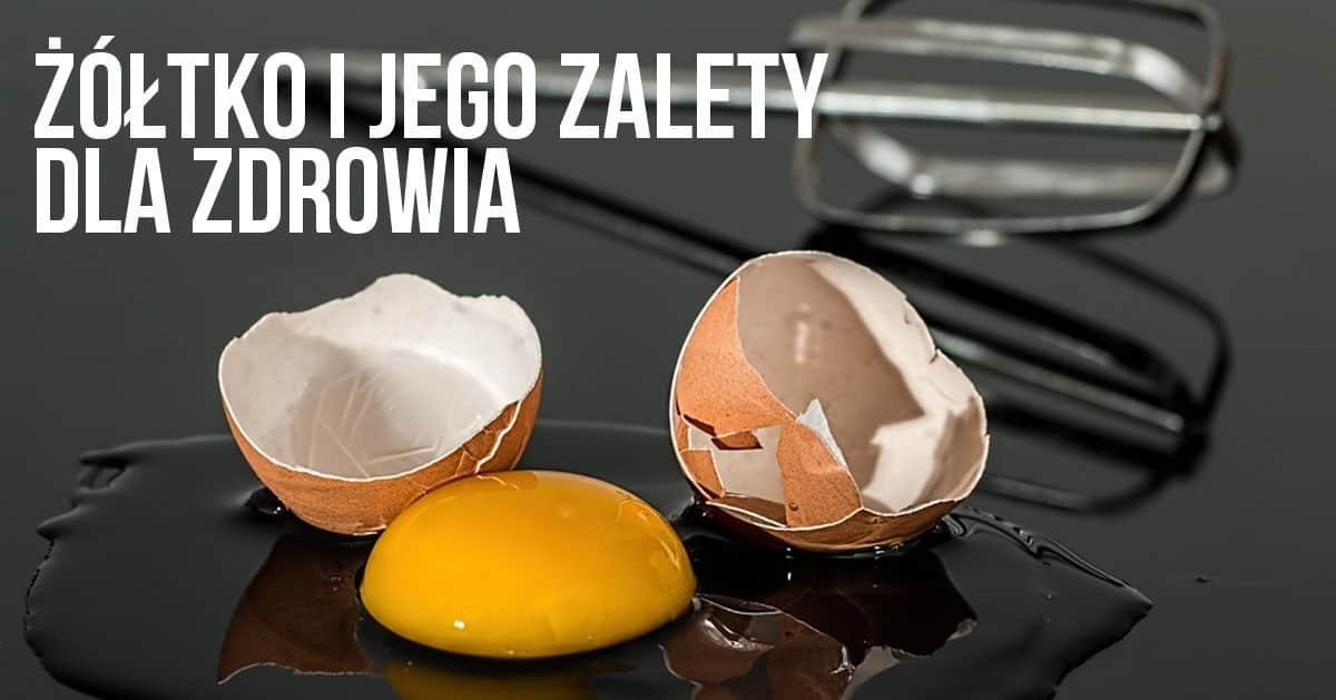 Żółtka jajek są bardzo cenne dla naszego zdrowia. Zobacz zalety!
