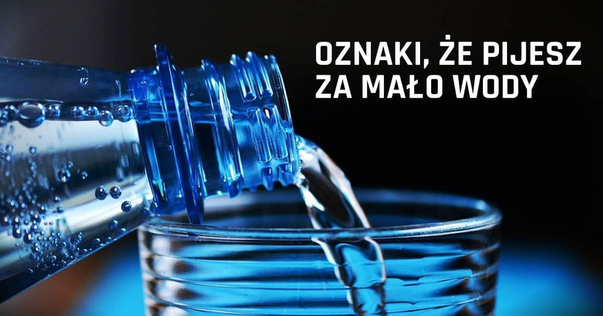 Oto oznaki tego, że Twój organizm ma za mało wody.