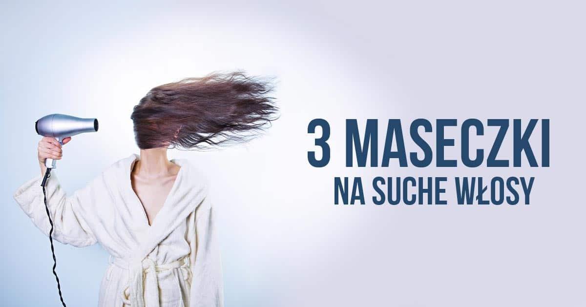 3 maseczki, które uratują suche włosy