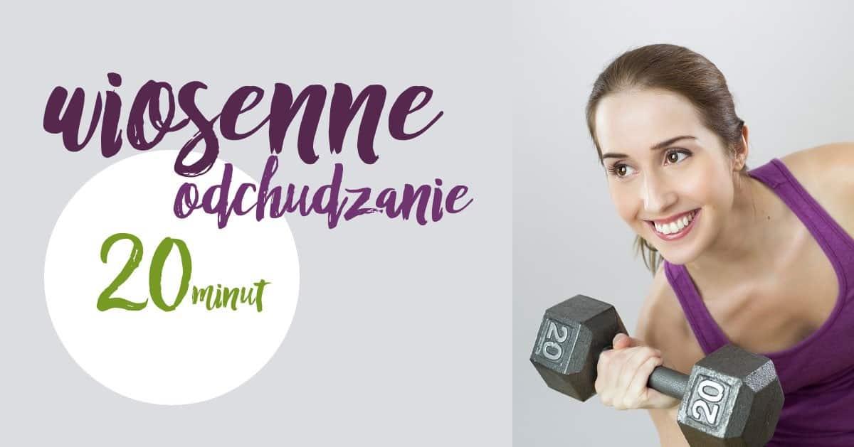 DomPelenPomyslow.pl Wiosenne odchudzanie w 20 minut!