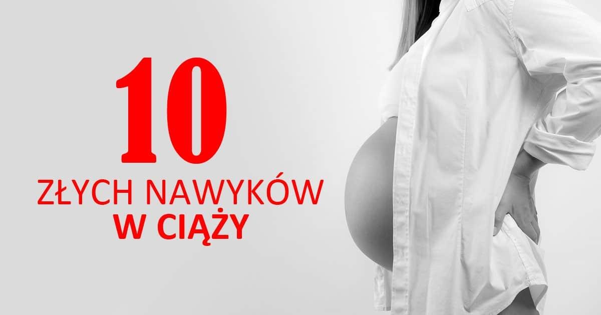 10 najgorszych nawyków kobiet w ciąży. Warto z tym skończyć!