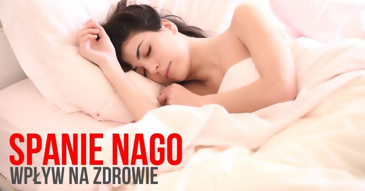 Lubisz spać nago? Zobacz jaki to ma wpływ na Twoje zdrowie!