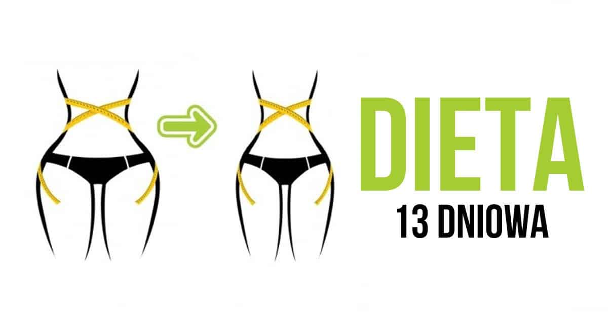 Dieta 13 dniowa ze świetnymi efektami odchudzania