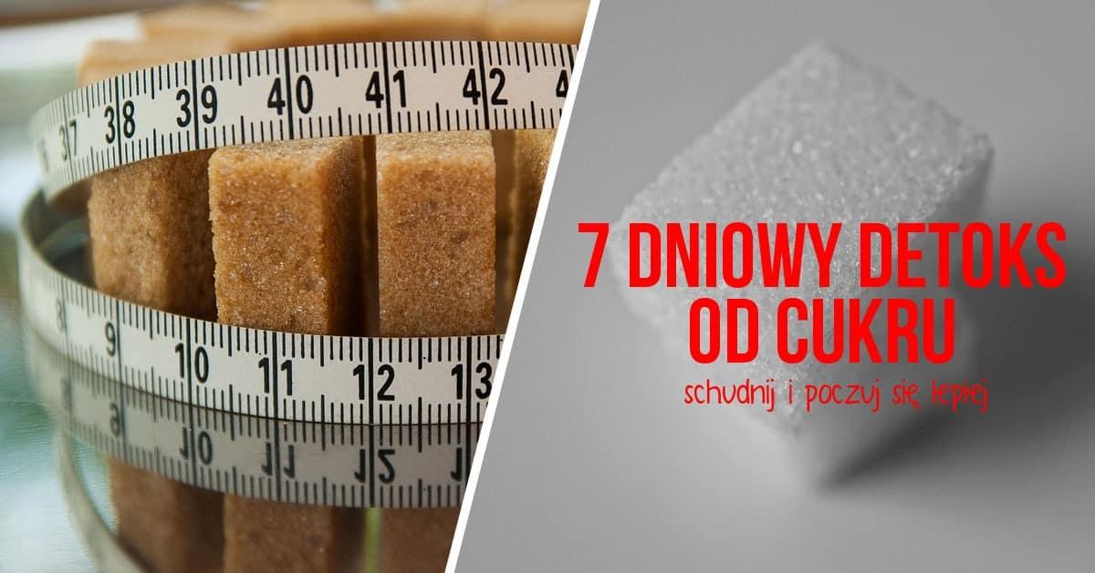 """7 dniowy plan żywieniowy """"detoks cukru"""", który pozwoli stracić nawet kilka kilogramów"""