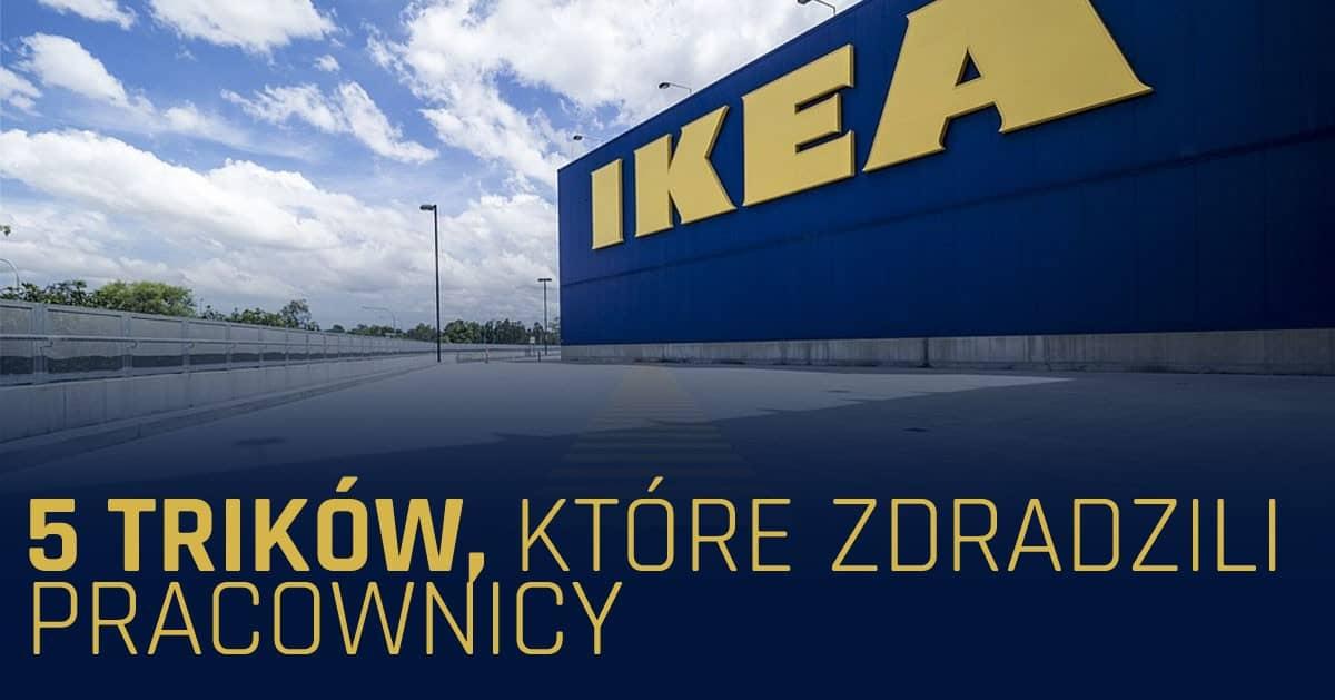 5 trików na zakupach, które zdradzili pracownicy IKEA