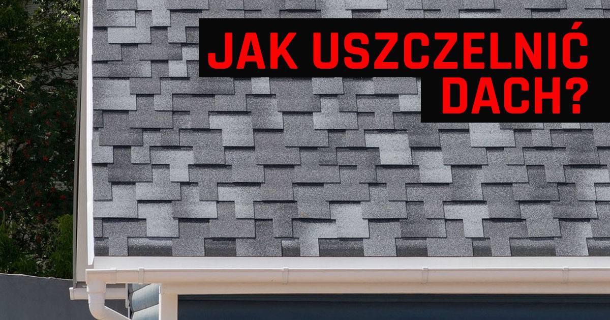 Nieszczelny dach – jak naprawić w deszczu i niskiej temperaturze?