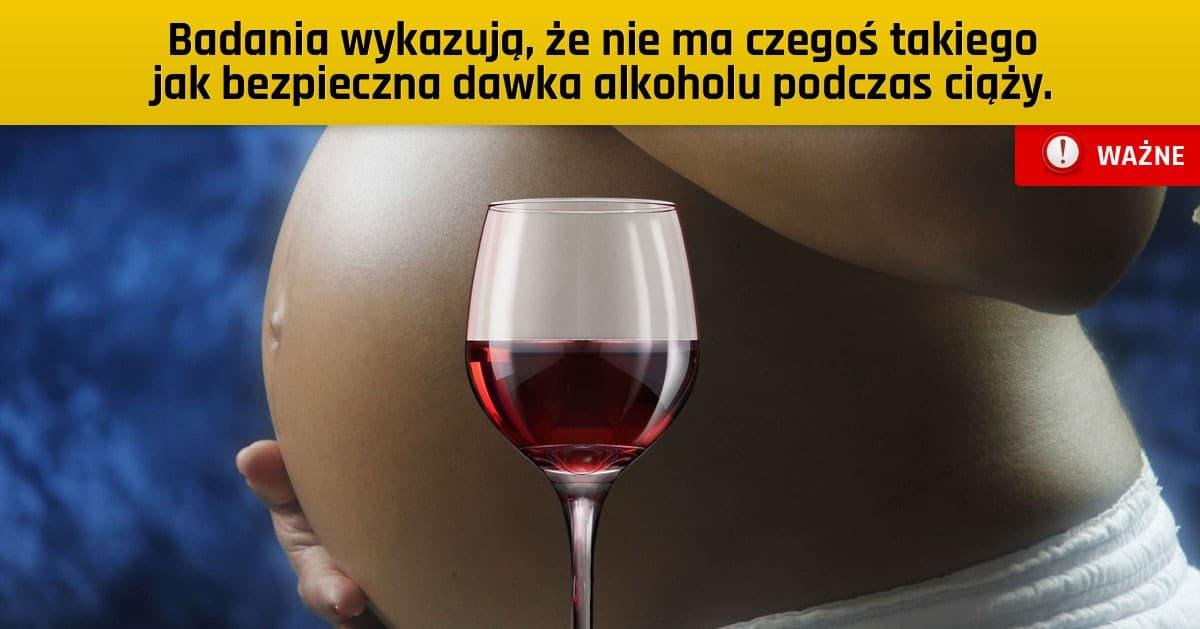 Pozwalasz sobie na odrobinę alkoholu w ciąży? Najnowsze badania przestrzegają nawet przed taką ilością!