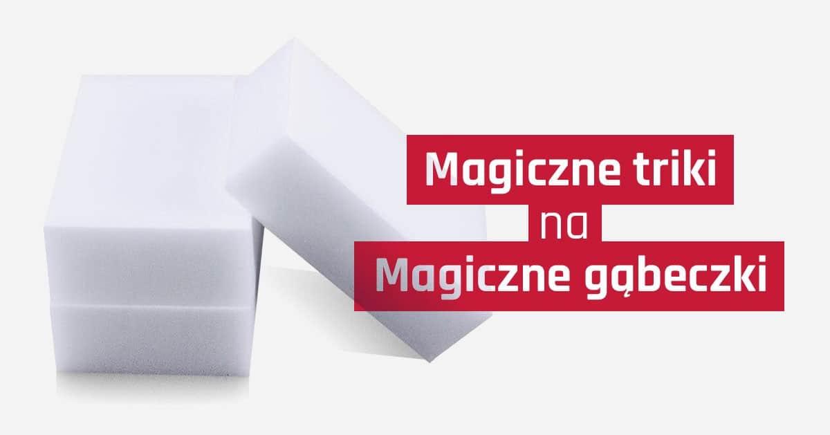 Znasz magiczne gąbeczki do czyszczenia? Zobacz jak sprytnie je wykorzystać w domu!