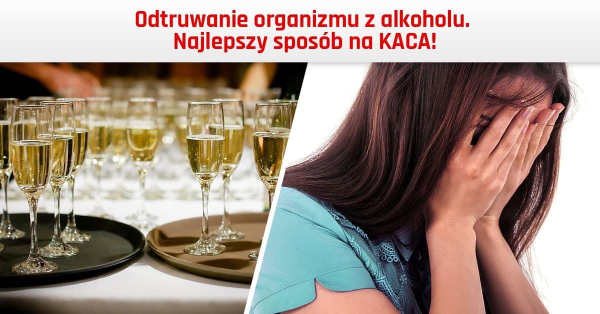 Odtruwanie organizmu z alkoholu – najlepszy sposób na KACA