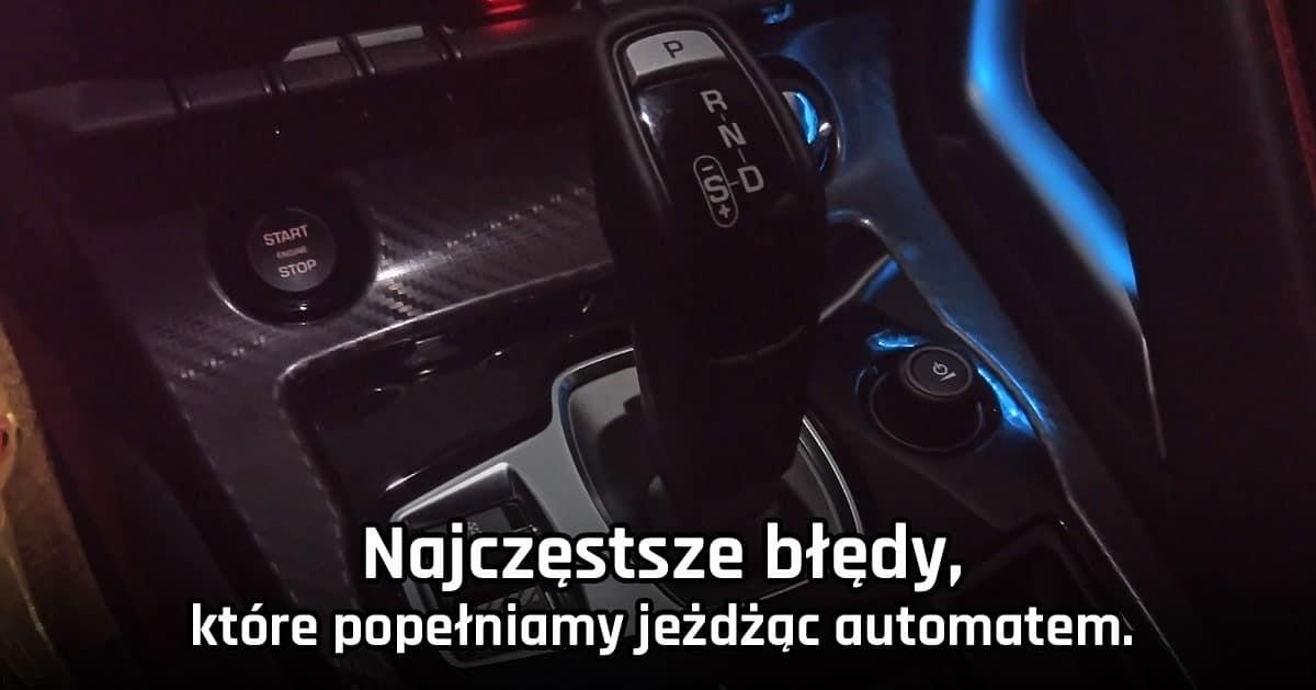 Masz samochód w automacie? Oto błędy, które najczęściej popełniamy podczas jeżdżąc automatyczną skrzynią biegów.
