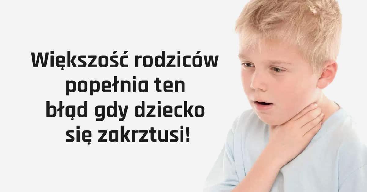 Większość rodziców popełnia ten błąd gdy dziecko się zakrztusi. Powiedz innym by tego nie robili!