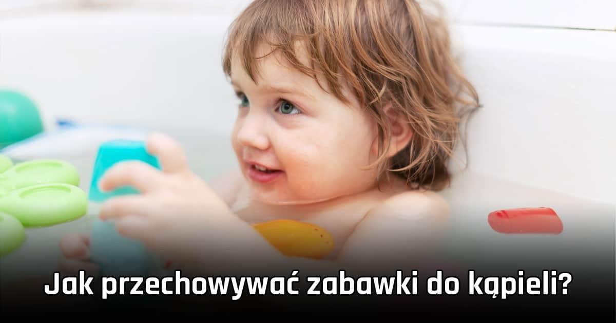 Jak przechowywać zabawki do kąpieli?