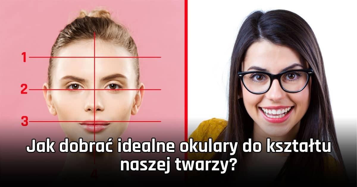 Jak dobrać idealne okulary do kształtu naszej twarzy?