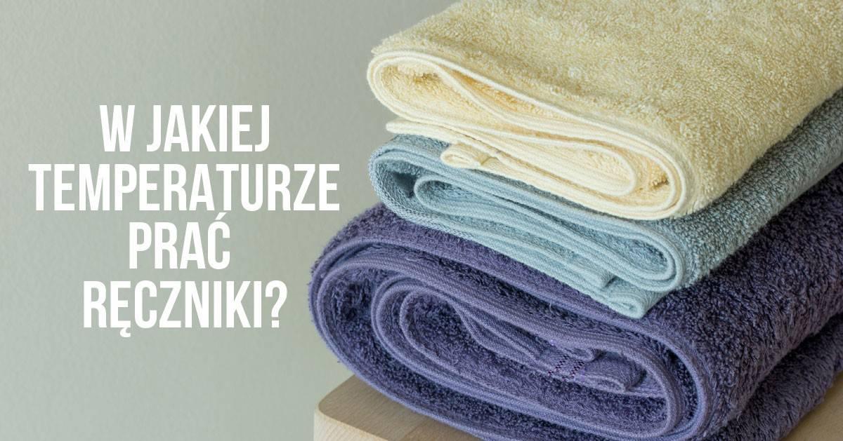 W jakiej temperaturze prać ręczniki?