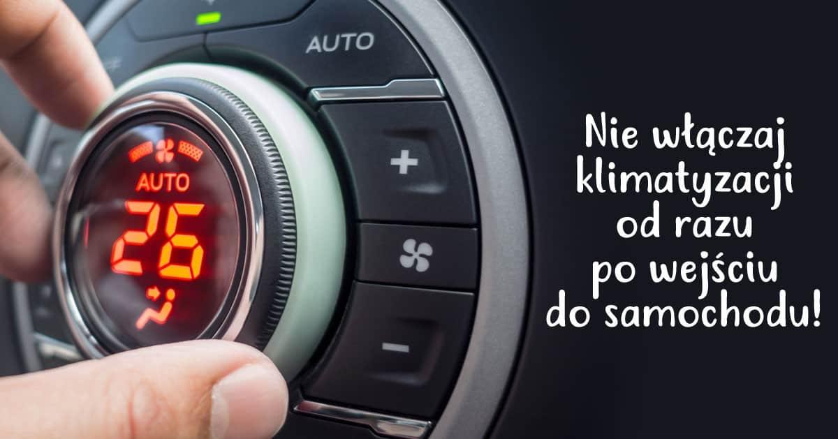 Dlaczego nie powinniśmy włączać klimatyzacji od razu po wejściu do auta?