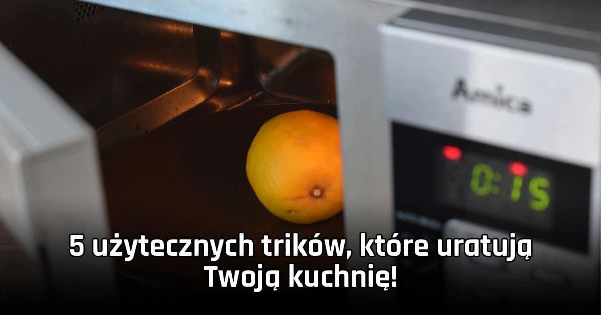 5 użytecznych trików, które uratują Twoją kuchnię!