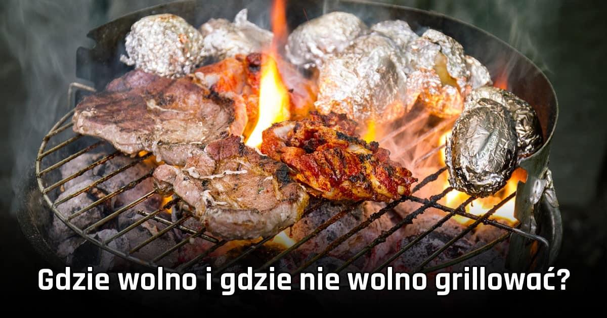 Gdzie można grillować, a gdzie nie wolno rozpalać grilla?
