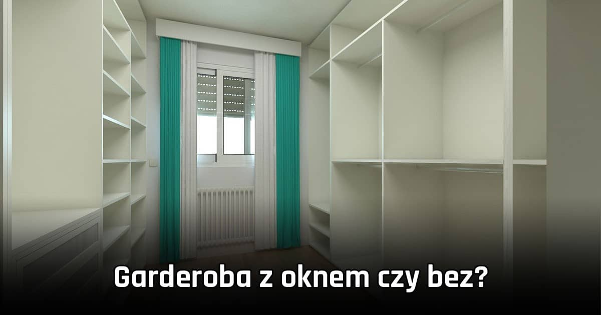 Okno w garderobie – czy takie rozwiązanie ma sens?