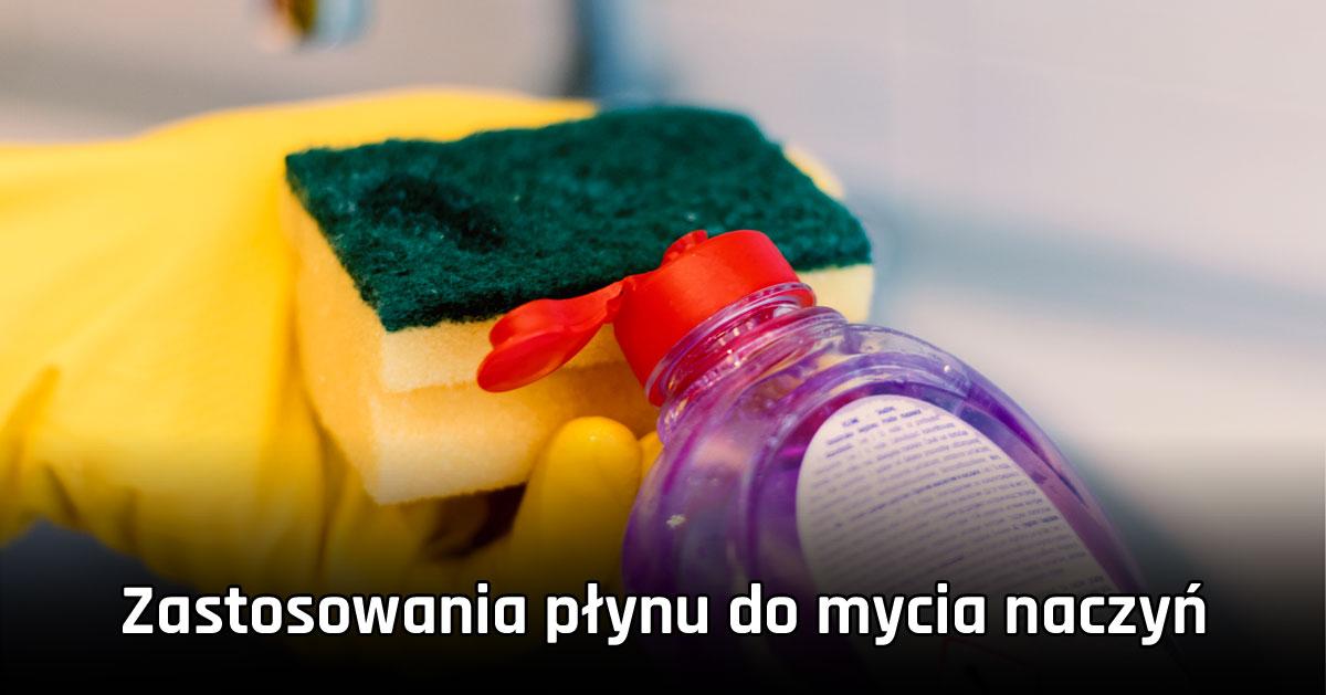 Zastosowania płynu do mycia naczyń jakich nie znałaś