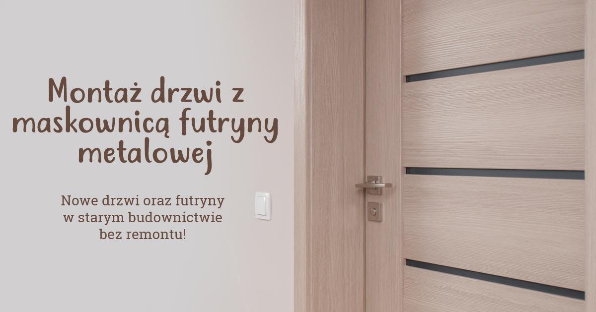 Montaż drzwi z maskownicą futryny metalowej