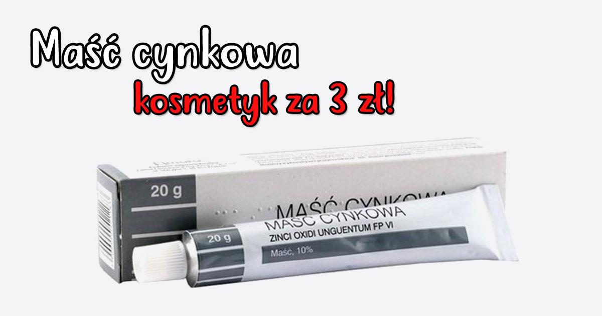 Maść cynkowa – specyfik za 3 zł, który musisz mieć w swojej kosmetyczce!