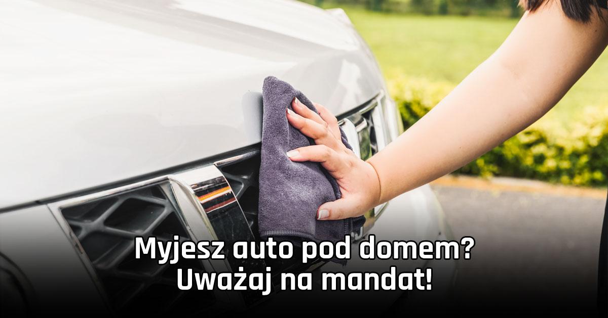 Za mycie auta pod domem mandat? Przeczytaj jeśli tak myjesz swój samochód!
