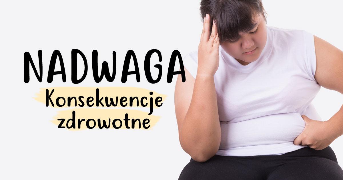 Nadwaga – zobacz jakie konsekwencje zdrowotne niesie!