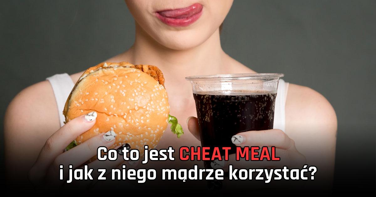 Co to jest CHEAT MEAL i jak z niego mądrze korzystać?