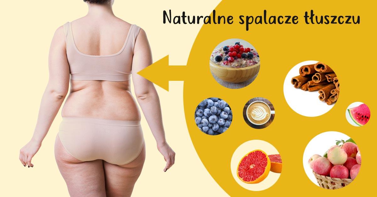 Naturalne spalacze tłuszczu. Wprowadź te produkty do swojej diety i chudnij szybciej!