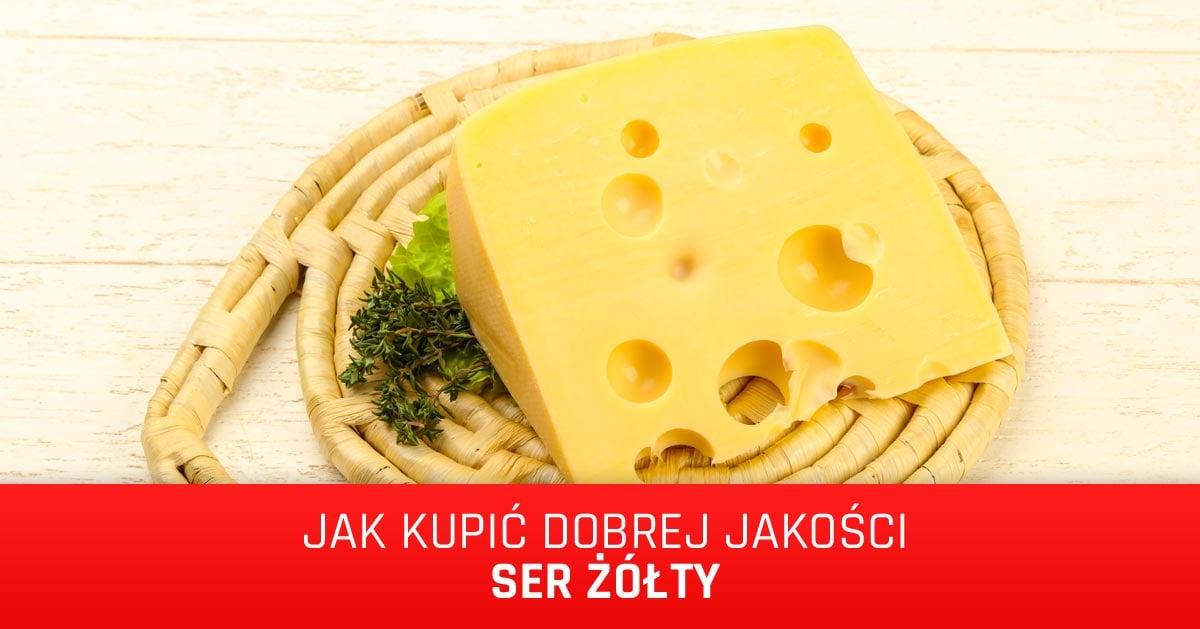 Jak kupić dobrej jakości żółty ser i nie dać się nabrać na PODRÓBKI