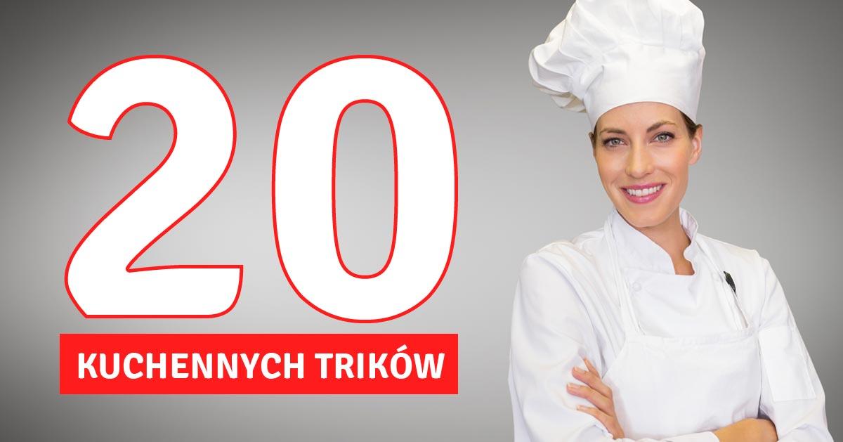 20 kuchennych trików, które mogą Ci się przydać w każdej chwili