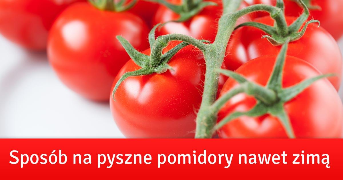 Co zrobić aby pomidory kupione w sklepie szybko dojrzały i nabrały smaku