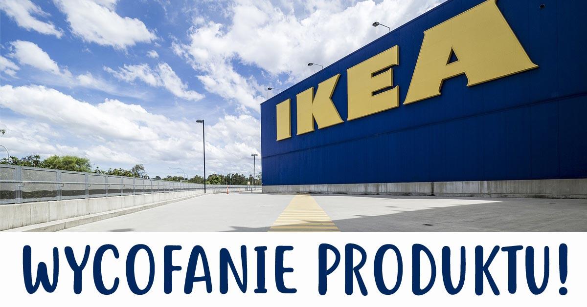 IKEA wycofuje ten produkt i prosi by go nie używać! Możecie zwrócić go do sklepu.