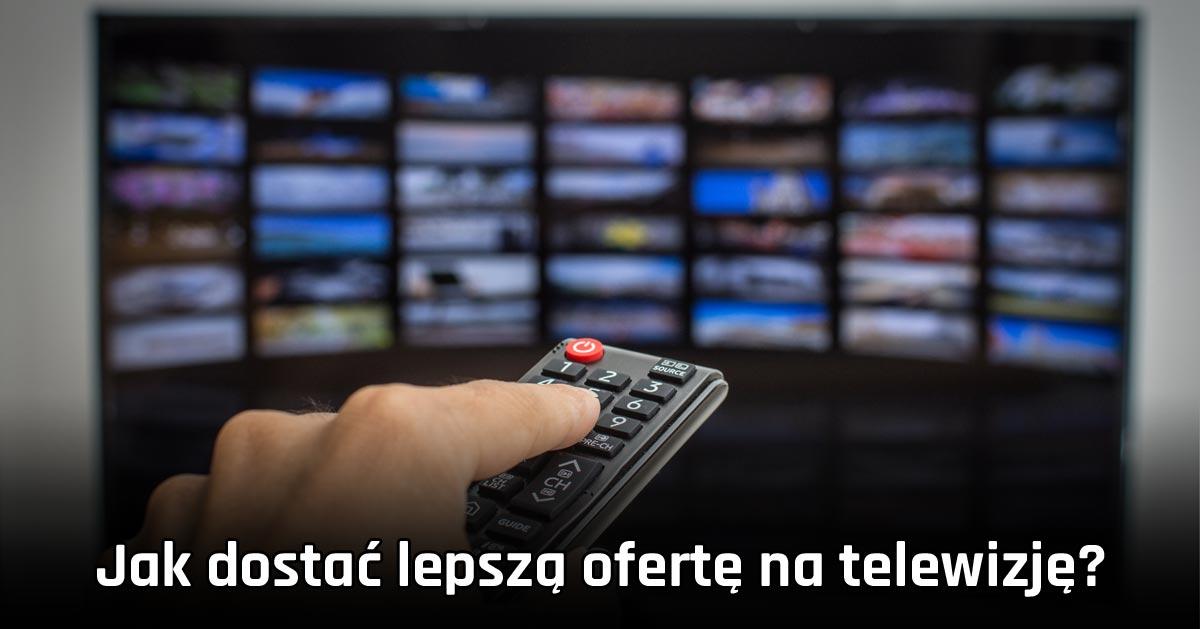 Kończy Ci się umowa na telewizję i konsultant nie ma dla Ciebie ciekawej oferty? Wykorzystaj ten trik!