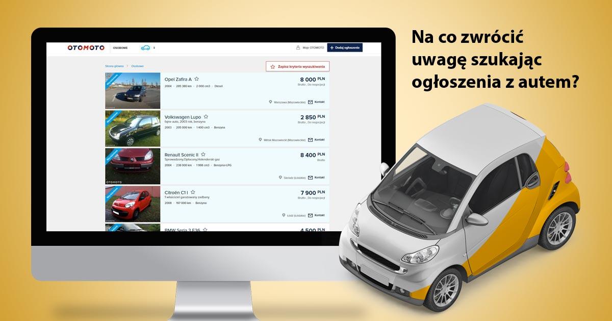 5 rzeczy, na które musisz zwrócić uwagę przeglądając ogłoszenia w poszukiwaniu samochodu!